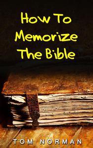 How To Memorize Bible Verses: Memorizing Bible Verses In Minutes