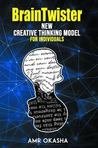 BrainTwister: New Creative Thinking Model For Individuals