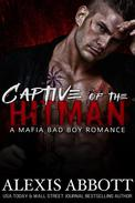 Captive of the Hitman - A Mafia Bad Boy Romance