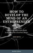 How to Develop the Mind of an Entrepreneur