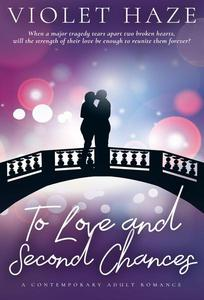 To Love and Second Chances: A Contemporary Adult Romance