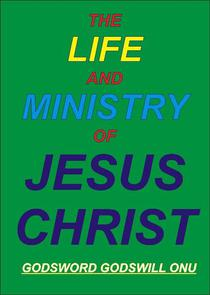 The Life and Ministry of Jesus Christ