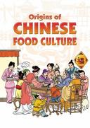 Origins of Chinese Food Culture