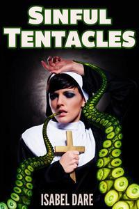 Sinful Tentacles (Tentacle Monster Erotica)