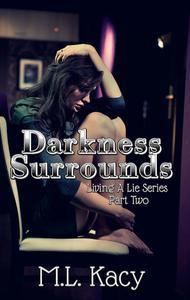 Darkness Surrounds (Living A Lie #2)