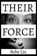 Their Force (Lesbian Interracial Historical Threesome Erotica)