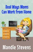Real Ways Moms Can Work From Home