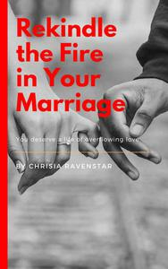 Rekindle the Fire in Your Marriage
