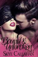 Bound & Unbroken: Part 2