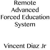 Remote Advanced Forced Education System