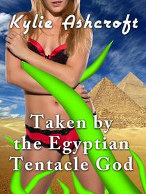 Taken by the Egyptian Tentacle God