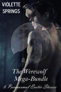 The Werewolf Mega Bundle (6 BBW Paranormal Erotic Stories)
