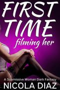 Filming Her First Time - A Submissive Woman Dark Fantasy