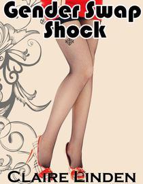 Gender Swap Shock (Gender Transformation Breeding Erotica)