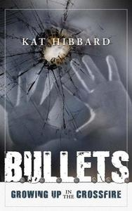 Bullets: Growing Up In The Crossfire