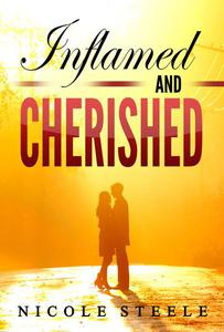 Inflamed and Cherished