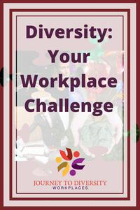 Diversity: Your Workplace Challenge