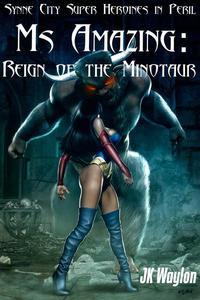 Ms Amazing: Reign of the Minotaur
