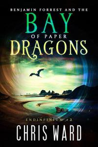 Benjamin Forrest and the Bay of Paper Dragons