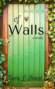Of Walls, a Novella