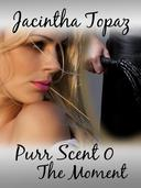Purr Scent 0: The Moment