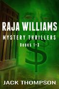 Raja Williams Mystery Thriller Series, Books 1-3