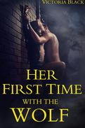 Her First Time with the Wolf (BBW, Alpha Male Wolf Romance, Paranormal Romance)