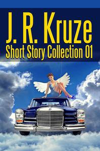 J. R. Kruze Short Story Collection 01