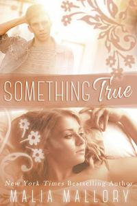 Something True (A New Adult Romance)
