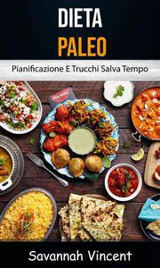 Dieta Paleo - Pianificazione E Trucchi Salva Tempo