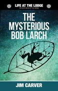 The Mysterious Bob Larch