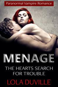 Vampire Menage Romance: The Heart's Search For Trouble
