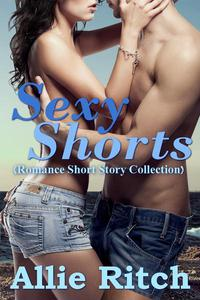 Sexy Shorts (Romance Short Story Collection)