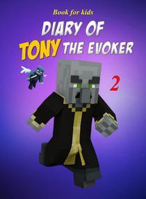 Book for kids: Diary of Tony the Evoker 2
