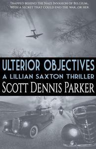 Ulterior Objectives: A Lillian Saxton Thriller