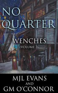 No Quarter: Wenches - Volume 2