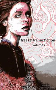 freeze frame fiction, vol i