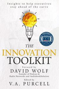 The Innovation Toolkit: Insights to help executives stay ahead of the curve