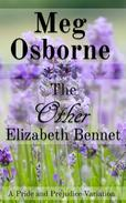 The Other Elizabeth Bennet: A Pride and Prejudice Variation Novella