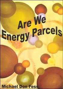 Are We Energy Parcels