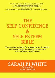 The Self Confidence & Self Esteem Bible
