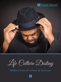 Life Culture Destiny: Reflections of a Poet and Lyricist