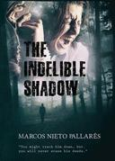 The Indelible Shadow