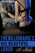 The Billionaire's Big, Beautiful Lover (A BBW Erotic Romance Novella)
