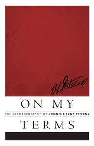 On My Terms: The Autobiography of Vicente Tirona Paterno