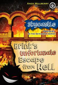 Brink's Unfortunate Escape from Hell