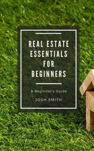 Real Estate Essentials for Beginners