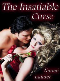 The Insatiable Curse (An Erotic Fairy Tale)