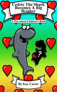 Cedric The Shark Becomes A Big Brother