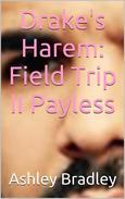 Drake's Harem: Field Trip II Payless